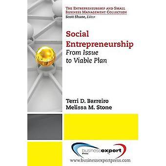 Social Entrepreneurship From Issue to Viable Plan by Barreiro & Terri D.