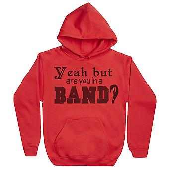 Yeah But Are You In A Band? - Mens Hoodie