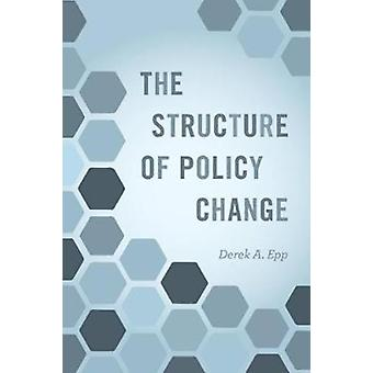Structure of Policy Change by Derek A Epp