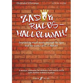Zadok rules  Hallelujah by Alexander LEstrange