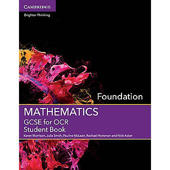 GCSE Mathematics for OCR Foundation Student Book by Karen Morrison