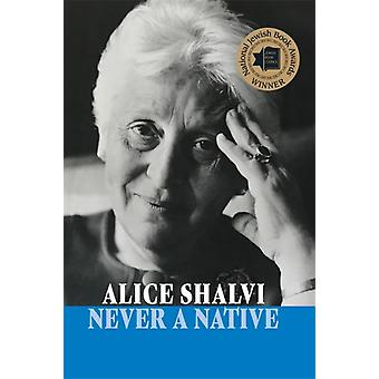 Never a Native by Alice Shalvi