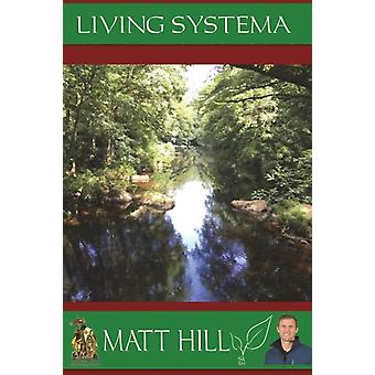 Living Systema by Hill & Matt