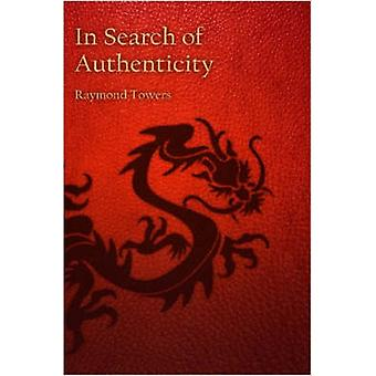 In Search of Authenticity by Towers & Raymond