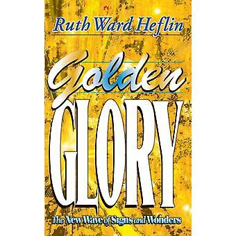 Golden Glory by Heflin & Ruth Ward