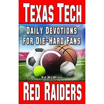 Daily Devotions for Die-Hard Fans Texas Tech Red Raiders by Ed McMinn