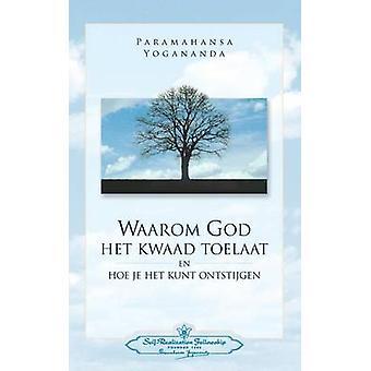 Waarom God Het Kwaad Toelaat  Why God permits Evil Dutch by Yogananda & Paramahansa