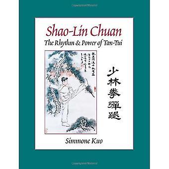 Shao-lin Chuan: rytmen och kraften i Tan-TUI