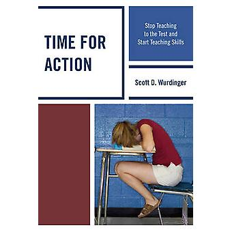 Time for Action Stop Teaching to the Test and Start Teaching Skills by Wurdinger