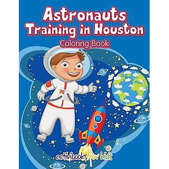 Astronauten-Training in Houston Malbuch von für Kinder & Activibooks
