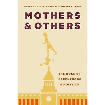 Mothers and Others - The Role of Parenthood in Politics by Melanee Tho