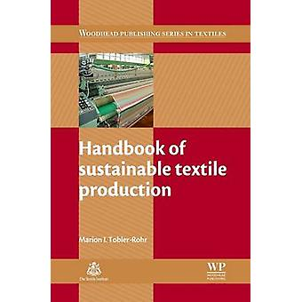 Handbook of Sustainable Textile Production by ToblerRohr & Marion