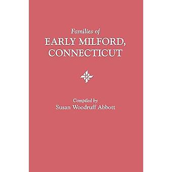 Families of Early Milford Connecticut by Abbott & Susan Woodruff