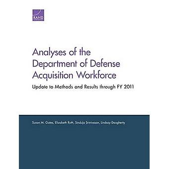 Analyses of the Department of Defense Acquisition Workforce Update to Methods and Results through FY 2011 by Gates