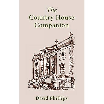 The Country House Companion by PHILLIPS & DAVID