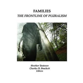 Families The Frontline of Pluralism by Tosteson & Heather