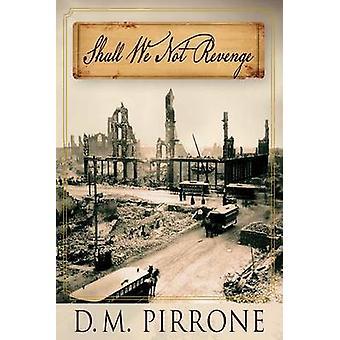 Não Devemos Vingança por Pirrone & D. M.