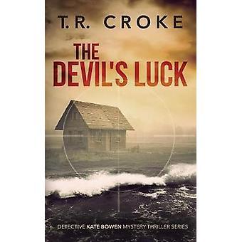 The Devils Luck by Croke & T. R.