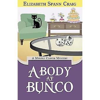 A Body at Bunco A Myrtle Clover Cozy Mystery by Craig & Elizabeth Spann