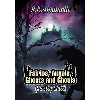 Book Three Part Four Ghostly Chills by Howarth & S. L.