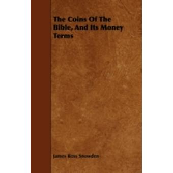 The Coins of the Bible and Its Money Terms by Snowden & James Ross