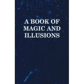 A Book of Magic and Illusions by Anon