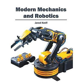 Modern Mechanics and Robotics by Kroff & Jared