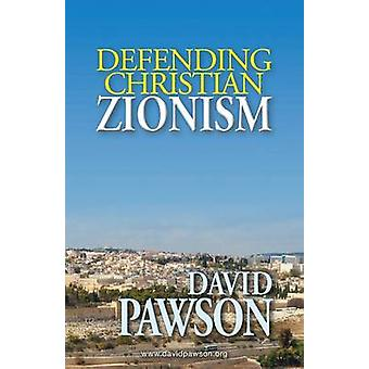 Defending Christian Zionism by Pawson & David