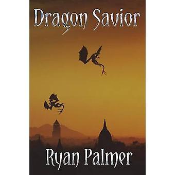 Dragon Savior by Palmer & Ryan