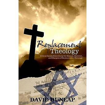 Replacement Theology by Dunlap & David
