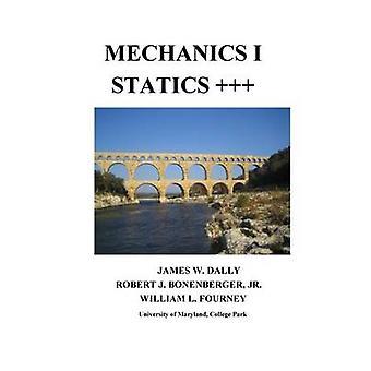 MECHANICS I  STATICS by Dally & James W