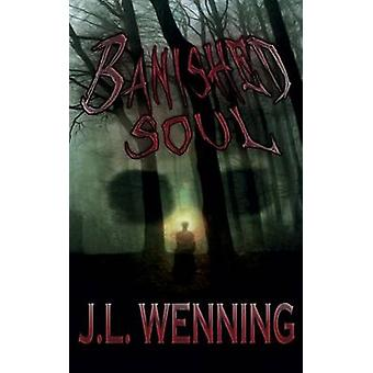 Banished Soul by Wenning & W. L.