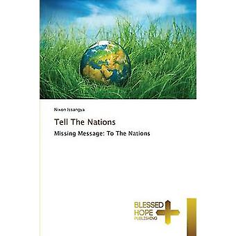 Tell The Nations by Issangya Nixon