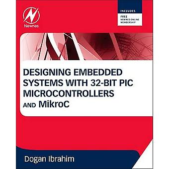 Designing Embedded Systems with 32-Bit PIC Microcontrollers and Mikro