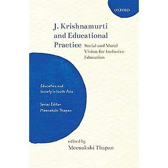 J. Krishnamurti and Educational Practice - Social and Moral Vision for