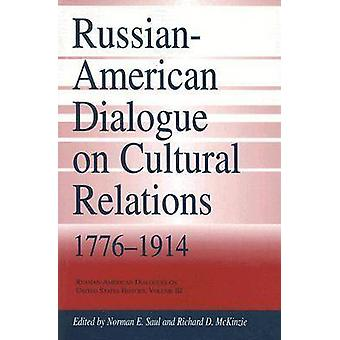 Russian-American Dialogue on Cultural Relations - 1776-1914 by Norman