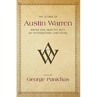 The Letters of Austin Warren - Edited and Selected with an Introductio