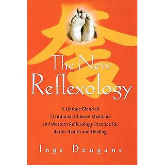 The New Reflexology - A Unique Blend of Traditional Chinese Medicine a