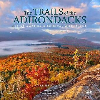 Die Spuren der Adirondacks - Wandern In-Amerika's Original Wilderness b