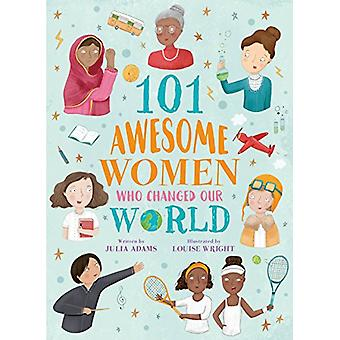 101 Awesome Women Who Changed Our World by Louise Wright - 9781788287
