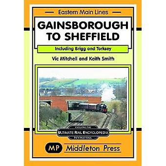 Gainsborough To Sheffield - From Brigg and Torksey by Vic Mitchell - 9