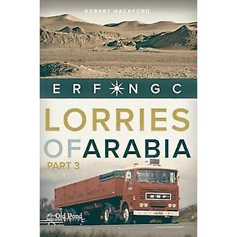 Lorries of Arabia 3 - ERF NGC by Robert Hackford - 9781912158362 Book