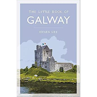 The Little Book of Galway by Helen Lee - 9780750994613 Book