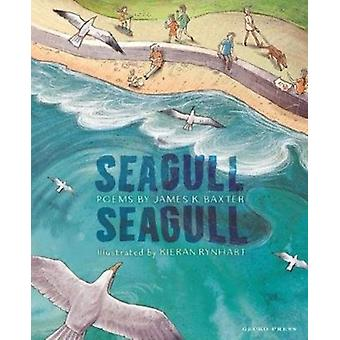 Seagull Seagull by James K Baxter