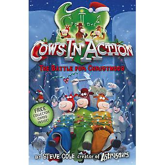 Cows In Action 6 The  Battle for Christmoos by Cole & Steve
