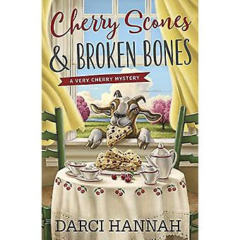 Cherry Scones and Broken Bones - A Very Cherry Mystery - Book 2 by Darc