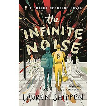 The Infinite Noise - A Bright Sessions Novel by Lauren Shippen - 97812