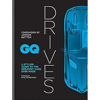 GQ Drives - A Stylish Guide to the Greatest Cars Ever Made by Jenson B