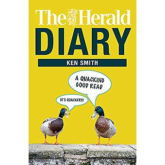 The Herald Diary - A Quacking Good Read - 2019 by Ken Smith - 978178530