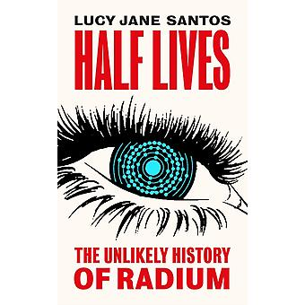 Half Lives by Lucy Santos